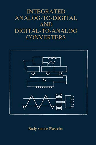 9781461361862: Integrated Analog-To-Digital and Digital-To-Analog Converters (The Springer International Series in Engineering and Computer Science)