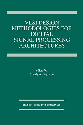 9781461361923: VLSI Design Methodologies for Digital Signal Processing Architectures (The Springer International Series in Engineering and Computer Science)