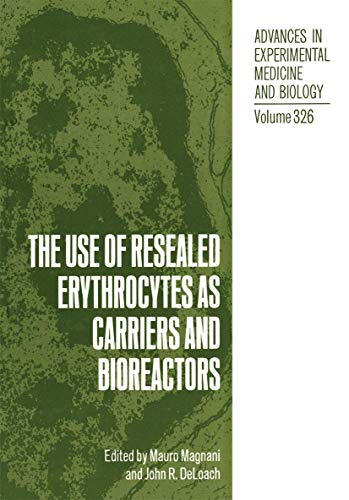 9781461363217: The Use of Resealed Erythrocytes as Carriers and Bioreactors (Advances in Experimental Medicine and Biology) (Volume 326)