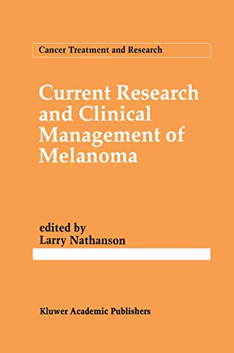 Current Research and Clinical Management of Melanoma (Cancer Treatment and Research): Springer