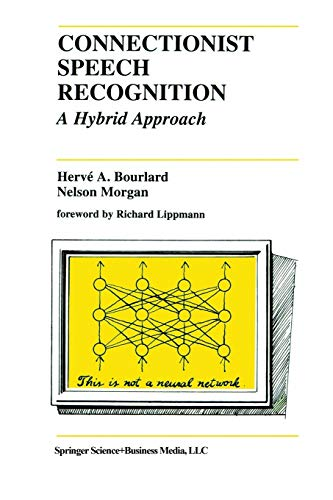 9781461364092: Connectionist Speech Recognition: A Hybrid Approach (The Springer International Series in Engineering and Computer Science)