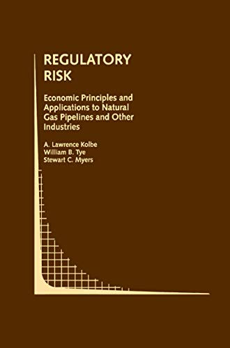 9781461364214: Regulatory Risk: Economic Principles and Applications to Natural Gas Pipelines and Other Industries (Topics in Regulatory Economics and Policy)