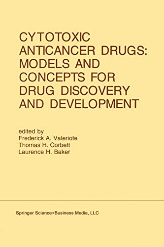9781461365488: Cytotoxic Anticancer Drugs: Models and Concepts for Drug Discovery and Development: Proceedings of the Twenty-Second Annual Cancer Symposium Detroit, ... April 26–28, 1990 (Developments in Oncology)