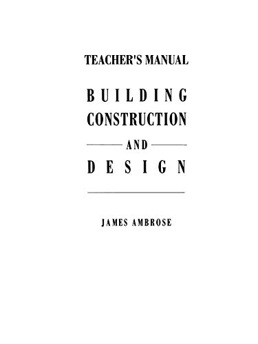 9781461365655: Teacher's Manual for Building Construction and Design