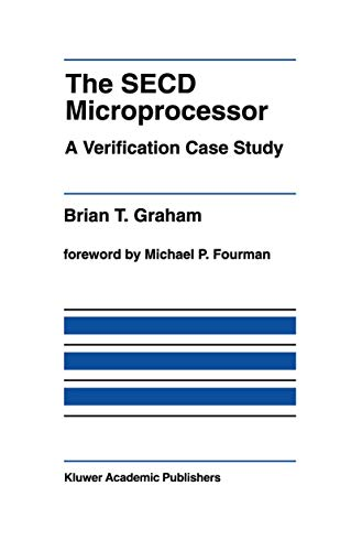 9781461365891: The SECD Microprocessor: A Verification Case Study (The Springer International Series in Engineering and Computer Science)