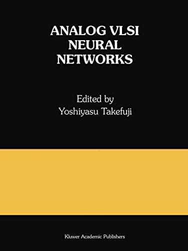 9781461365921: Analog VLSI Neural Networks: A Special Issue of Analog Integrated Circuits and Signal Processing (The Springer International Series in Engineering and Computer Science)