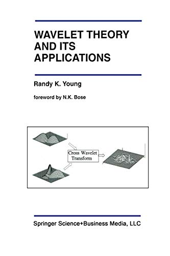 9781461365938: Wavelet Theory and Its Applications (The Springer International Series in Engineering and Computer Science)