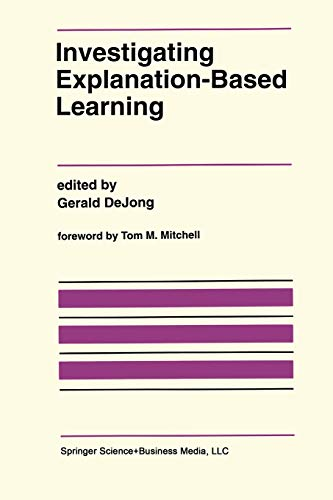 9781461366003: Investigating Explanation-Based Learning (The Springer International Series in Engineering and Computer Science)