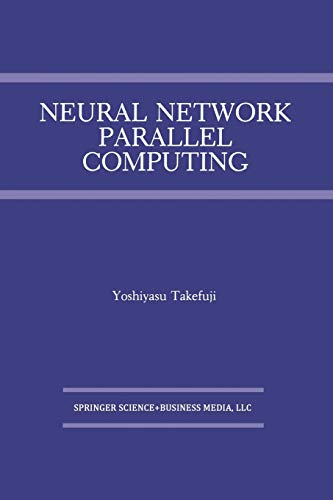 9781461366201: Neural Network Parallel Computing (The Springer International Series in Engineering and Computer Science)