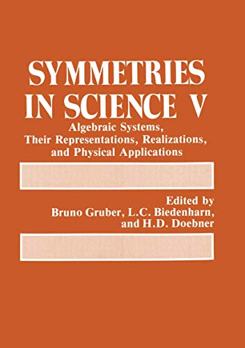 Symmetries in Science V: Algebraic Systems, Their Representations, Realizations, and Physical ...