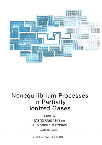 9781461366850: Nonequilibrium Processes in Partially Ionized Gases (Nato Science Series B:)