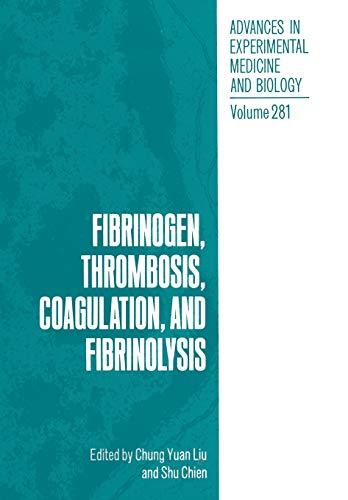 9781461366973: Fibrinogen, Thrombosis, Coagulation, and Fibrinolysis (Advances in Experimental Medicine and Biology) (Volume 281)