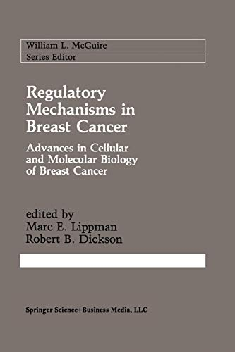 9781461367581: Regulatory Mechanisms in Breast Cancer: Advances in Cellular and Molecular Biology of Breast Cancer (Cancer Treatment and Research)