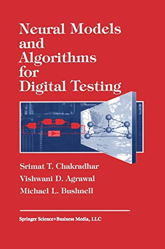 Neural Models and Algorithms for Digital Testing (The Springer International Series in Engineering ...