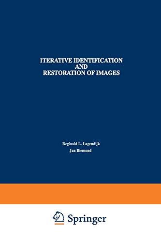 Iterative Identification and Restoration of Images: Reginald L. Lagendijk