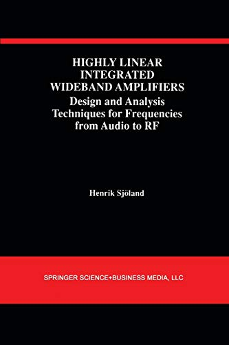 9781461368168: Highly Linear Integrated Wideband Amplifiers: Design and Analysis Techniques for Frequencies from Audio to RF (The Springer International Series in Engineering and Computer Science)