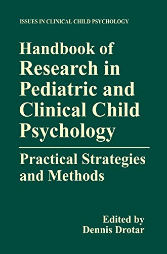 9781461368694: Handbook of Research in Pediatric and Clinical Child Psychology: Practical Strategies and Methods (Issues in Clinical Child Psychology) (Volume 2)