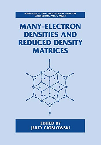 9781461368908: Many-Electron Densities and Reduced Density Matrices (Mathematical and Computational Chemistry)
