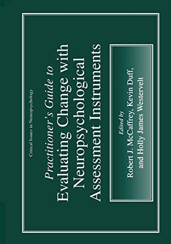 9781461369011: Practitioner's Guide to Evaluating Change with Neuropsychological Assessment Instruments (Critical Issues in Neuropsychology)