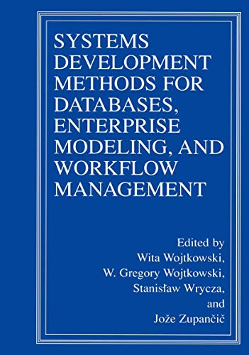9781461369134: Systems Development Methods for Databases, Enterprise Modeling, and Workflow Management