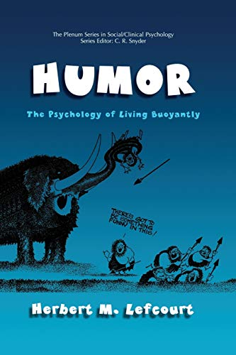 9781461369233: Humor: The Psychology of Living Buoyantly (The Springer Series in Social Clinical Psychology)