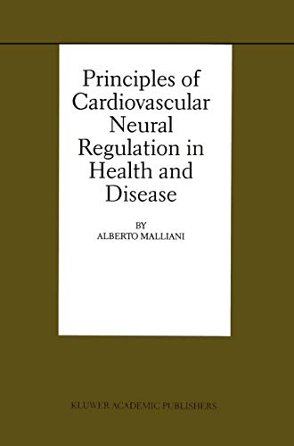Principles of Cardiovascular Neural Regulation in Health and Disease (Basic Science for the ...
