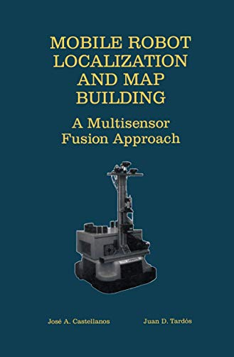 9781461369820: Mobile Robot Localization and Map Building: A Multisensor Fusion Approach