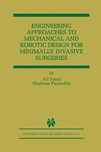 9781461369844: Engineering Approaches to Mechanical and Robotic Design for Minimally Invasive Surgery (MIS) (The Springer International Series in Engineering and Computer Science)