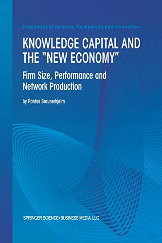 Knowledge Capital and the ?New Economy?: Firm Size, Performance And Network Production (Economics ...