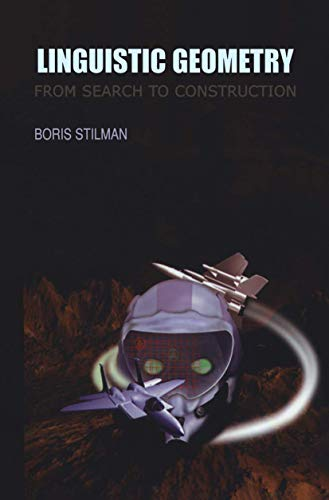 9781461369998: Linguistic Geometry: From Search to Construction (Operations Research/Computer Science Interfaces Series)