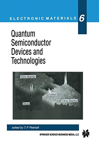 9781461370048: Quantum Semiconductor Devices and Technologies (Electronic Materials Series)