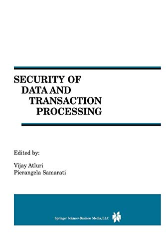 Security of Data and Transaction Processing: A Special Issue of Distributed and Parallel Databases ...