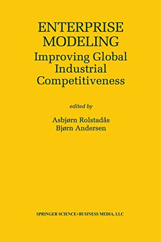 9781461370161: Enterprise Modeling: Improving Global Industrial Competitiveness (The Springer International Series in Engineering and Computer Science)