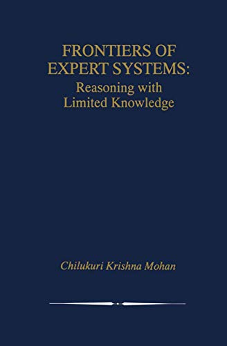 Frontiers of Expert Systems: Reasoning with Limited Knowledge (The Springer International Series in...