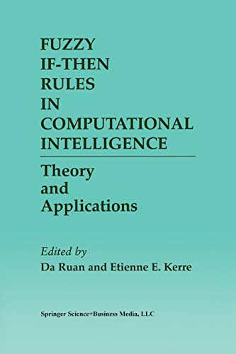 Fuzzy If-Then Rules in Computational Intelligence. Theory and Applications: DA RUAN