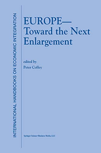 9781461370482: Europe ― Toward the Next Enlargement (International Handbooks on Economic Integration)