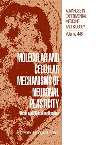 9781461372097: Molecular and Cellular Mechanisms of Neuronal Plasticity: Basic and Clinical Implications (Advances in Experimental Medicine and Biology)