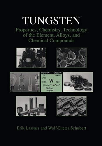 Tungsten: Properties, Chemistry, Technology of the Element,: Erik Lassner, Wolf-Dieter