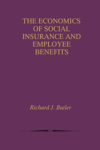 9781461372356: The Economics of Social Insurance and Employee Benefits