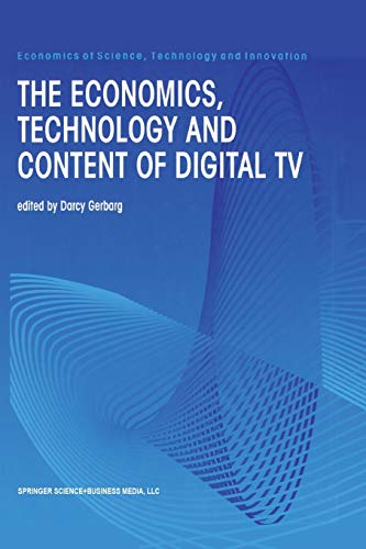 9781461372561: The Economics, Technology and Content of Digital TV (Economics of Science, Technology and Innovation) (Volume 15)