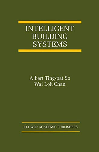 9781461372806: Intelligent Building Systems (The International Series on Asian Studies in Computer and Information Science)