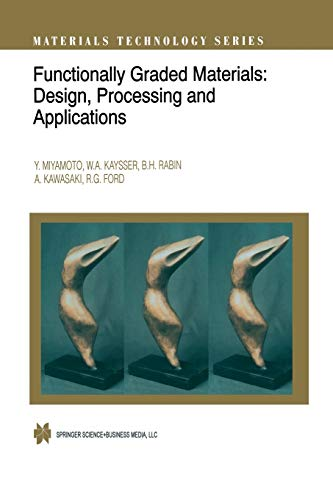 9781461374190: Functionally Graded Materials: Design, Processing and Applications (Materials Technology Series)