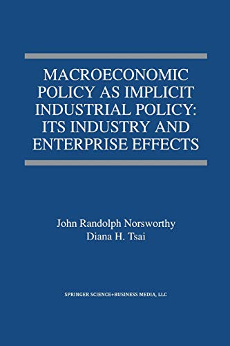 9781461374855: Macroeconomic Policy as Implicit Industrial Policy: Its Industry and Enterprise Effects