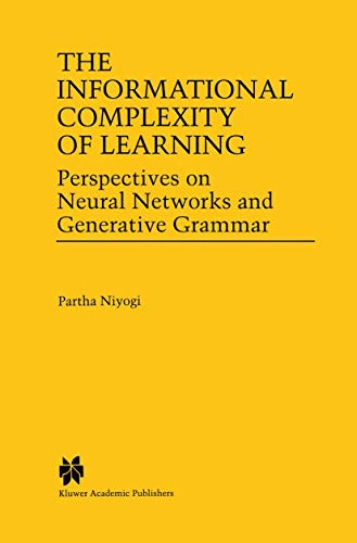 9781461374930: The Informational Complexity of Learning: Perspectives on Neural Networks and Generative Grammar