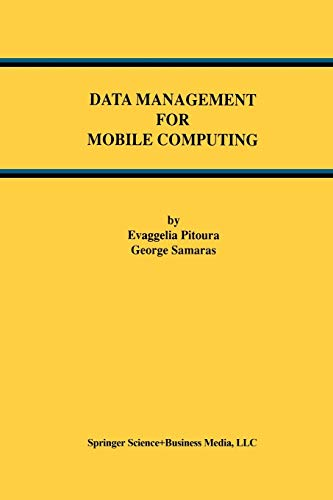 Data Management for Mobile Computing Advances in Database Systems: Evaggelia Pitoura