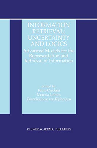 9781461375708: Information Retrieval: Uncertainty and Logics : Advanced Models for the Representation and Retrieval of Information (The Information Retrieval Series)