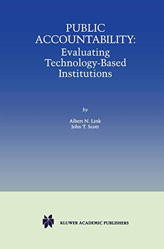 Public Accountability: Evaluating Technology-Based Institutions: Albert N. Link