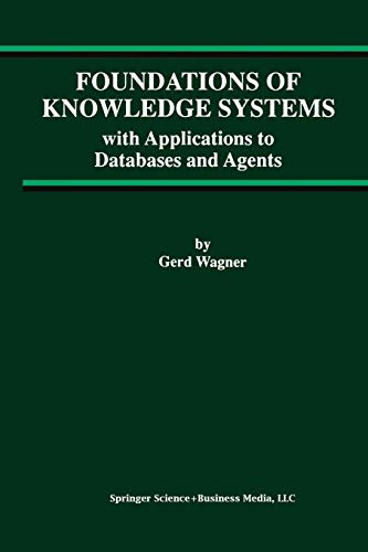 9781461376217: Foundations of Knowledge Systems: with Applications to Databases and Agents (Advances in Database Systems)