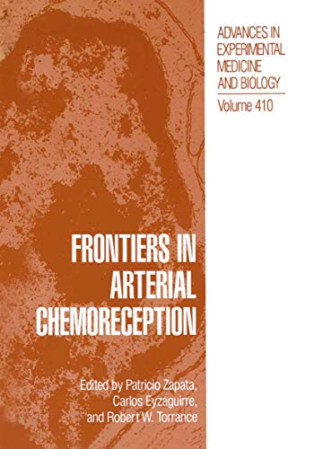 9781461377023: Frontiers in Arterial Chemoreception (Advances in Experimental Medicine and Biology) (Volume 410)