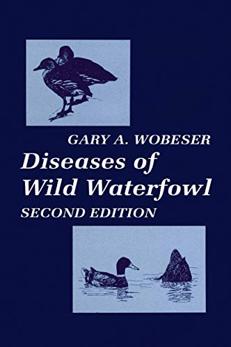 Diseases of Wild Waterfowl: Gary A. Wobeser